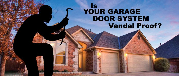Keeping Your Garage Door System Vandal Proof